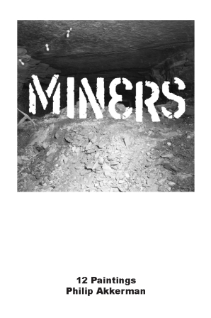 MINERS, 12 Paintings, Philip Akkerman, Front cover